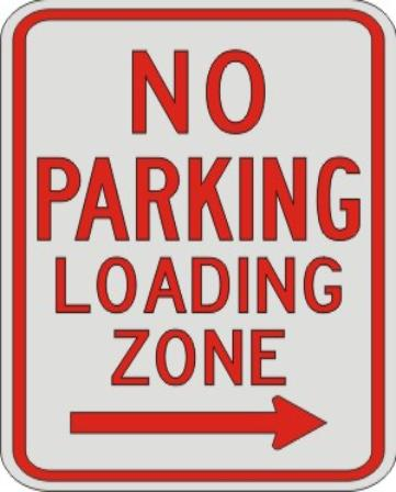 NO PARKING LOADING ZONE with right arrow sign R7-6